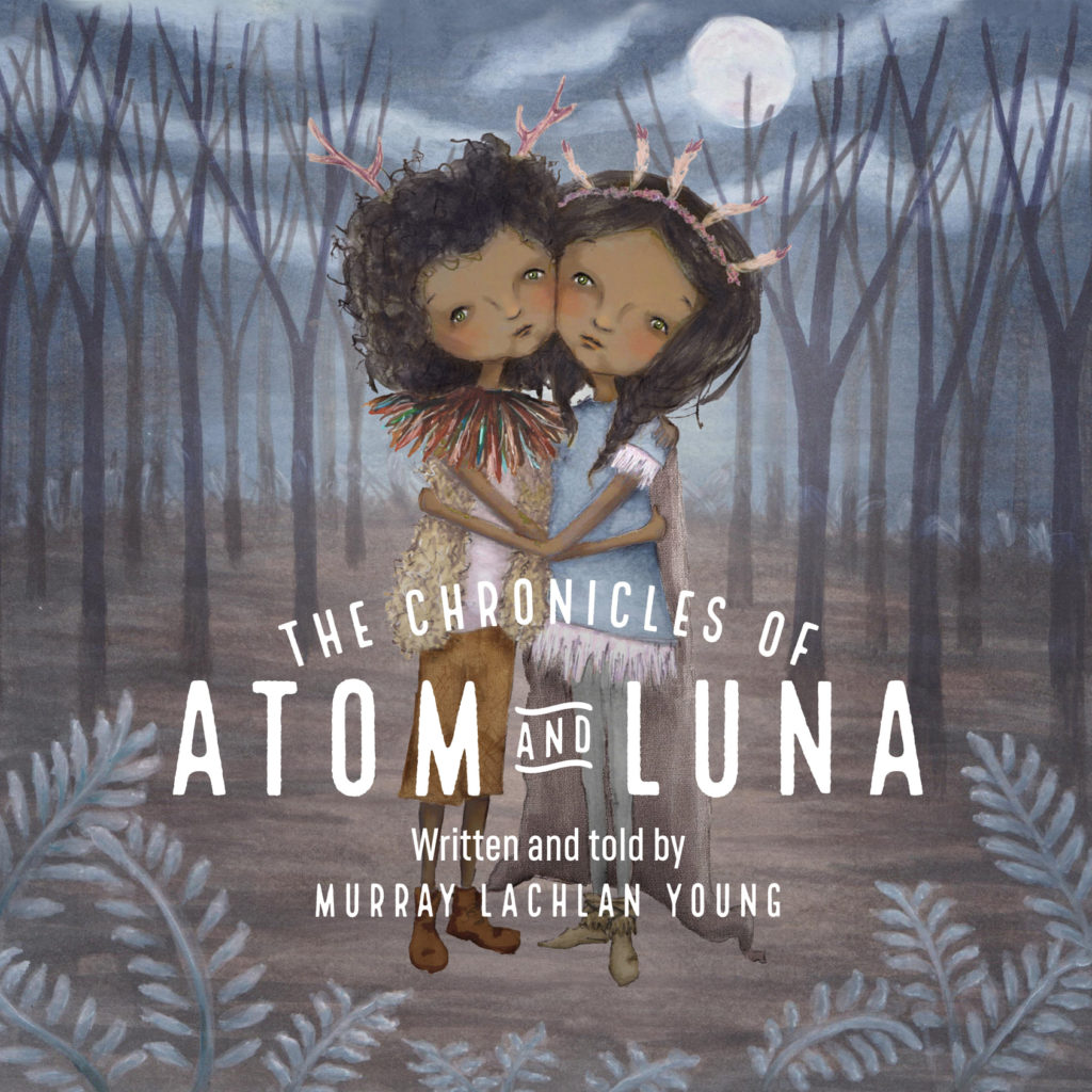 Atom & Luna are hugging each other. The text reads: The Chronicles of Atom and Luna, written and told by Murray Lachlan-Young