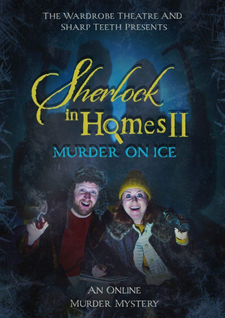 Sharp Teeth Theatre - Sherlock in Homes: Murder on Ice